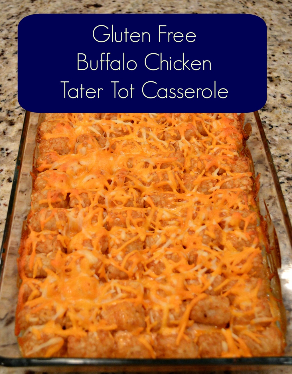 What I Made This Week – Buffalo Chicken and Tater Tot Casserole