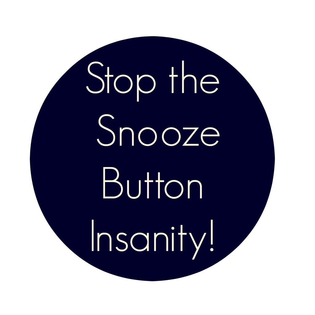 #write31days – Never Hit Snooze Again