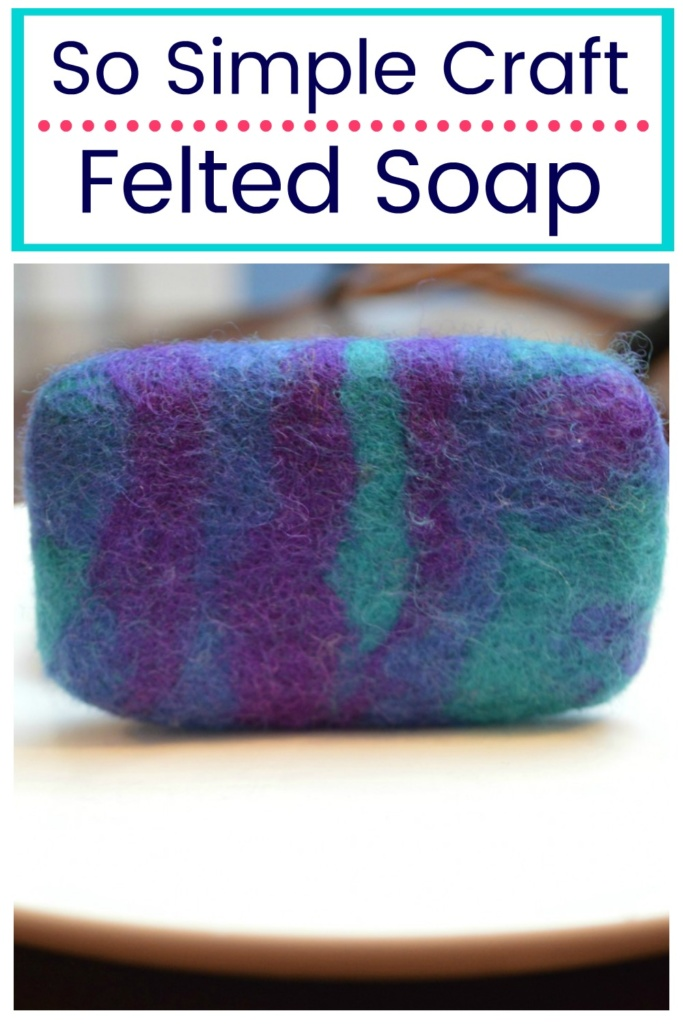 Felted Soap, A so simple craft!