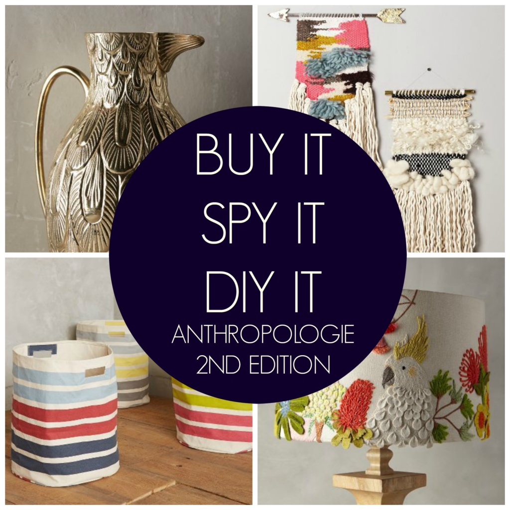 Buy It Spy It DIY It – Anthropologie – 2nd Edition