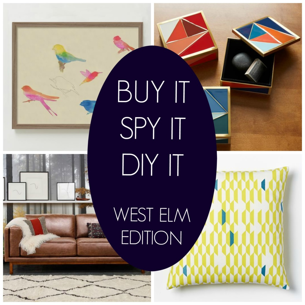 Buy It Spy It or DIY It – West Elm Edition