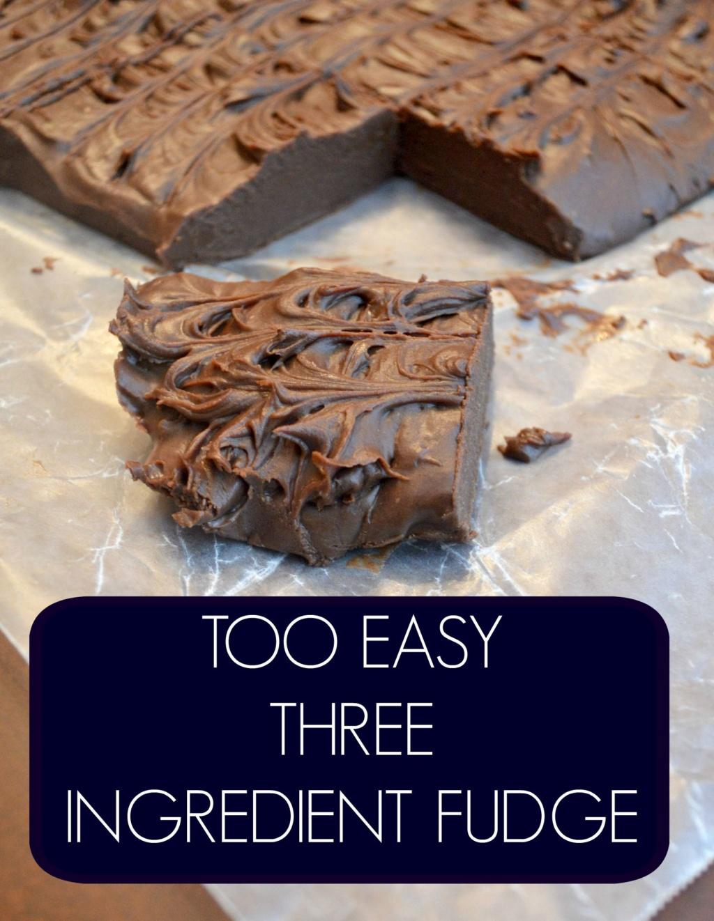 Too Easy Three Ingredient Fudge