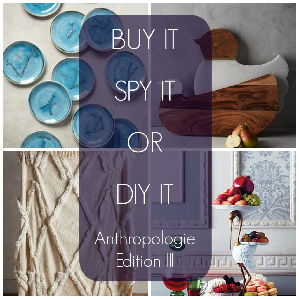 Buy It, Spy It or DIY It – Anthropologie Edition III