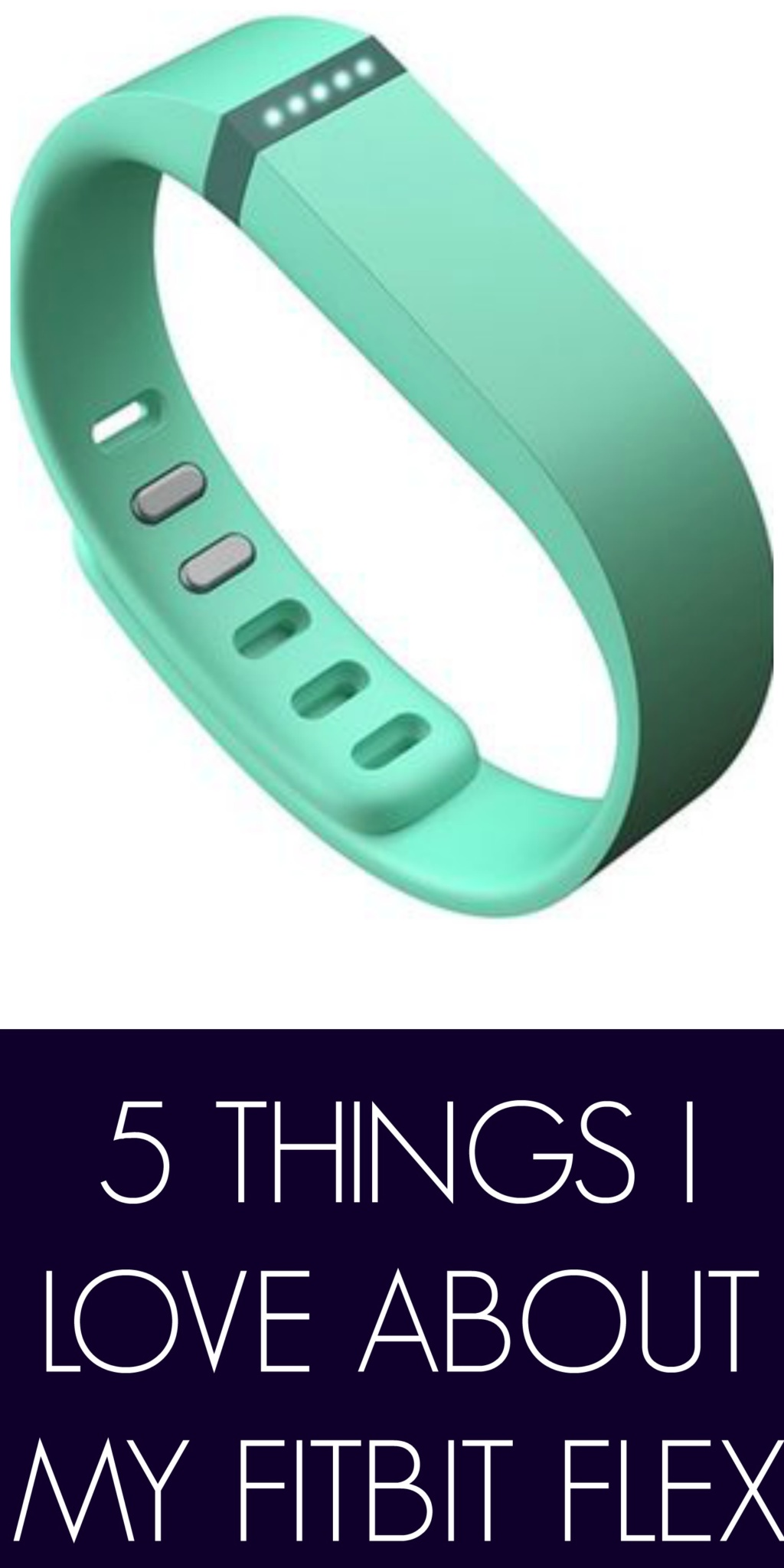 Five Things I Love About the Fitbit Flex