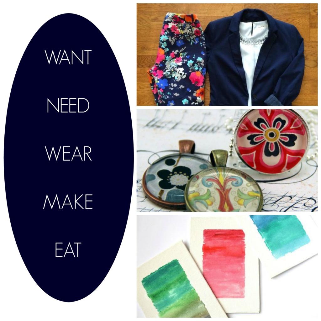 Want : Need : Wear : Make : Eat