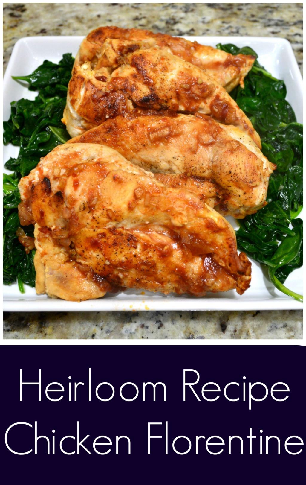 Heirloom Recipe –  Chicken Florentine