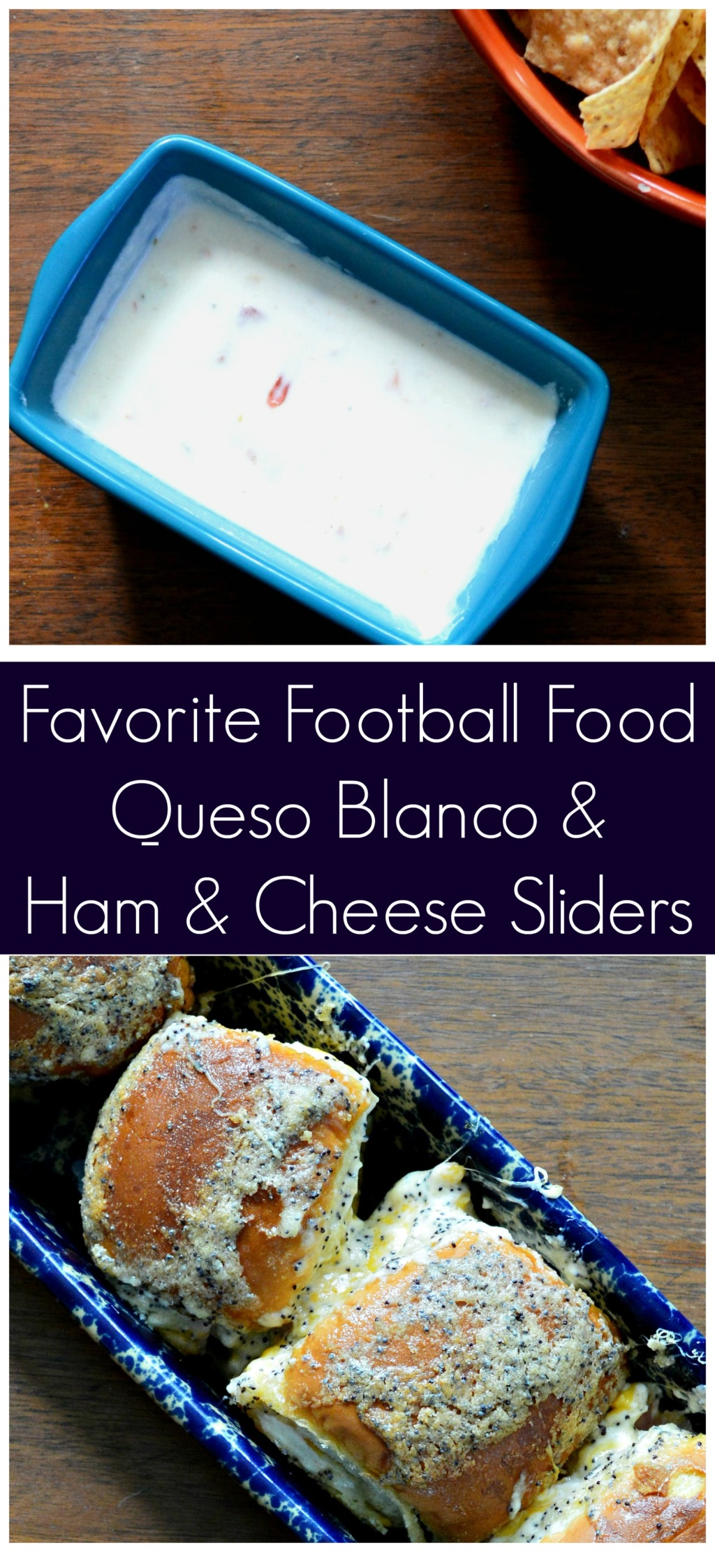 Football Food – Queso Blanco Dip and Ham & Cheese Sliders