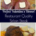 Perfect Valentine's Dinner - Restaurant Quality Sirloin Steak