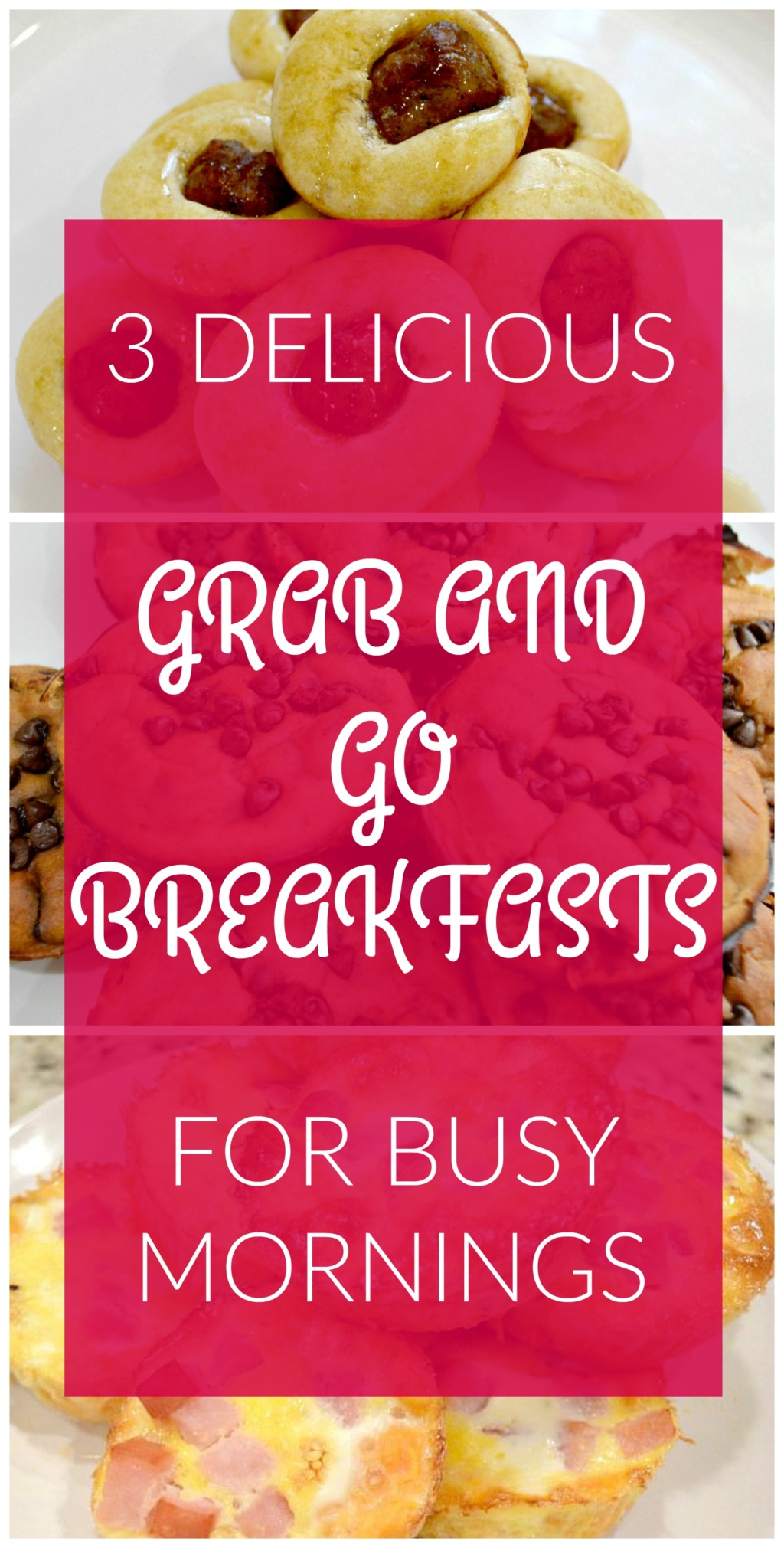 3 Delicious Grab and Go Breakfasts For Busy Mornings
