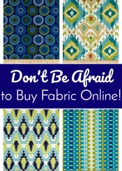 Don't Be Afraid to Buy Fabric Online