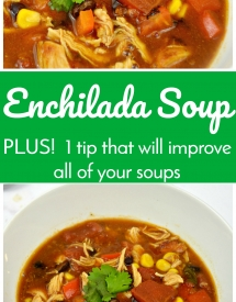 Enchilada Soup Plus 1 Tip that will improve all of your soups