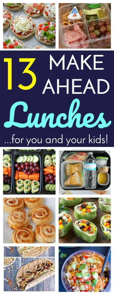 13 Make Ahead Lunches for You and Your Kids!