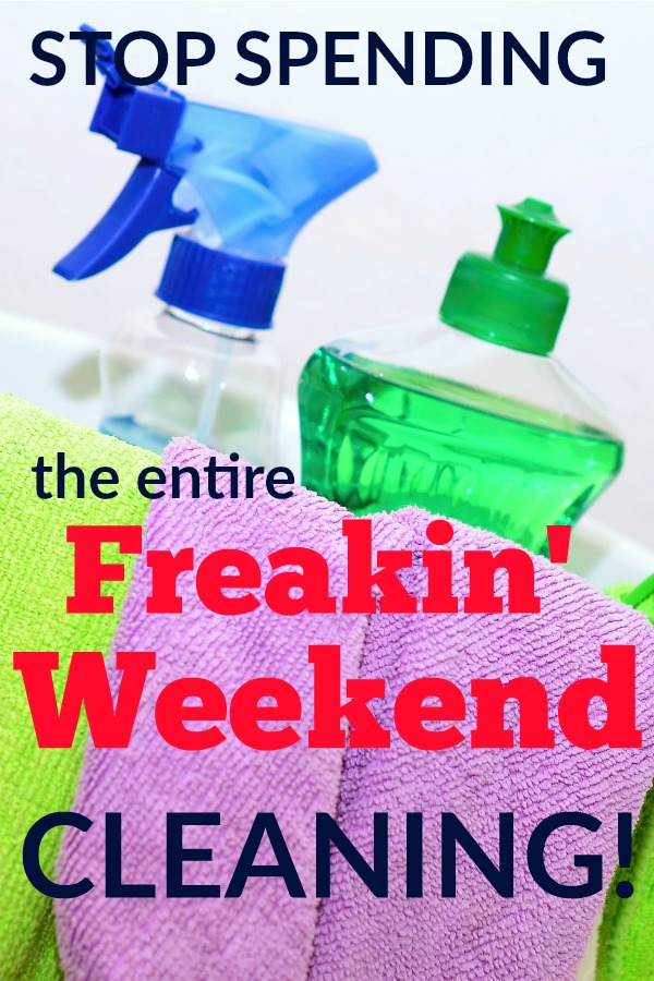 Clean Your House 15 Minutes a Time. Don't waste your precious weekend!