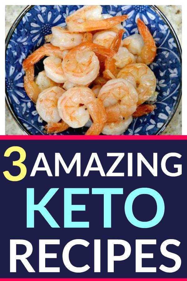 3 Amazing Keto Recipes