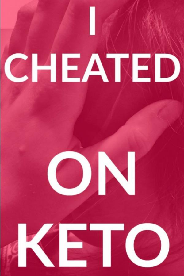 I Cheated on Keto