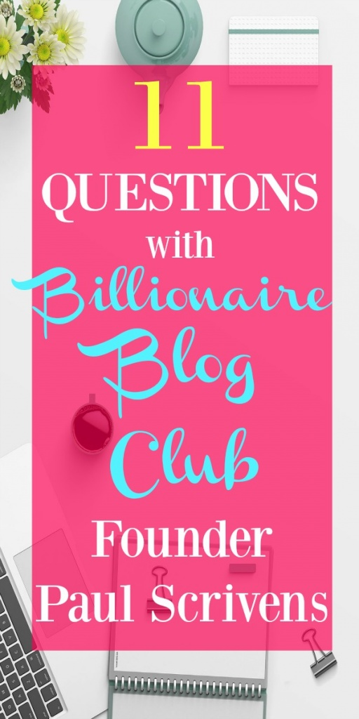 Billionaire Blog Club is the only resource you need as a Blogger. I got the founder, Paul Scrivens, to answer 11 slightly odd questions.