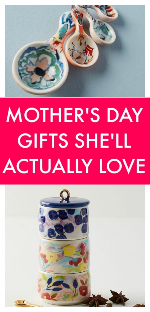 Mother 39 s day gifts she 39 ll love and won 39 t want to regift to for Gifts she ll love
