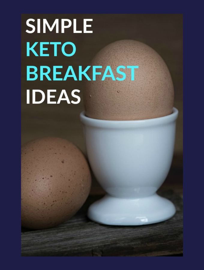 Keto Breakfast Ideas to Get Your Day Started Right!