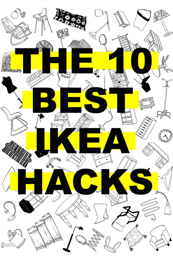 The 10 Best Ikea Hacks - Check these easy Ikea Hacks to make your Ikea products uniquely yours!