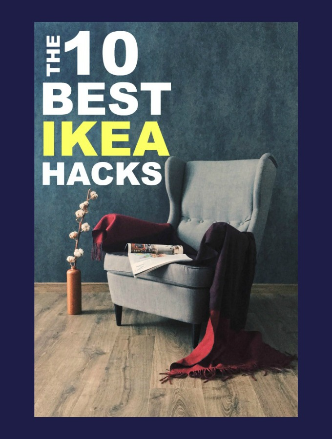 The 10 Best Ikea Hacks
