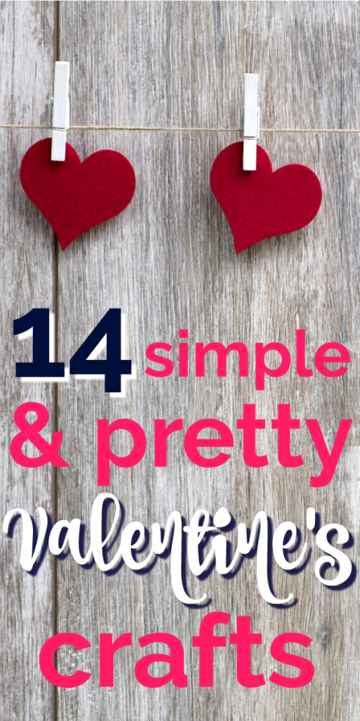 14 Simple & Pretty Valentine's Crafts you Can Totally DIY!