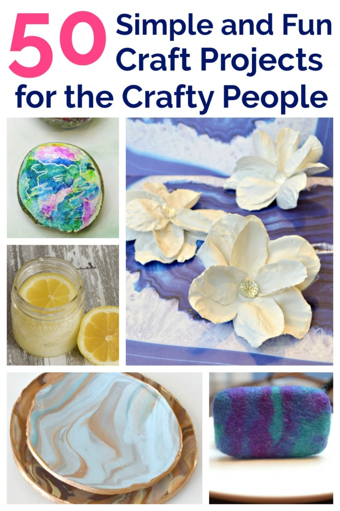 50 Simple and Fun Craft Projects for the Crafty People